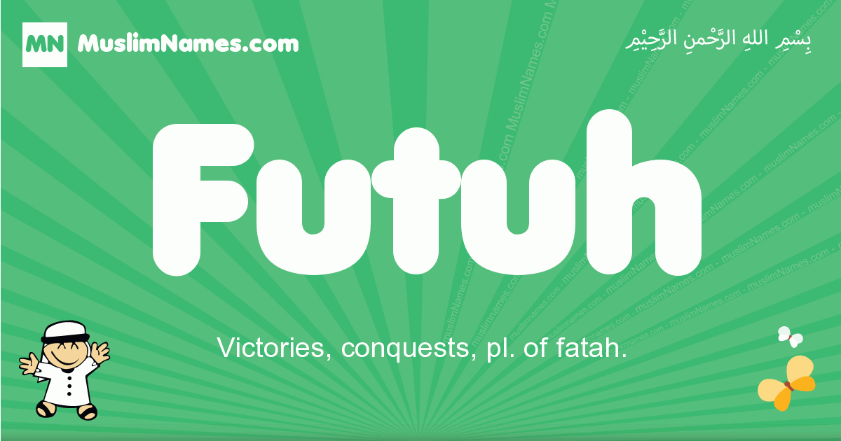 futuh arabic boys name and meaning, quranic boys name futuh