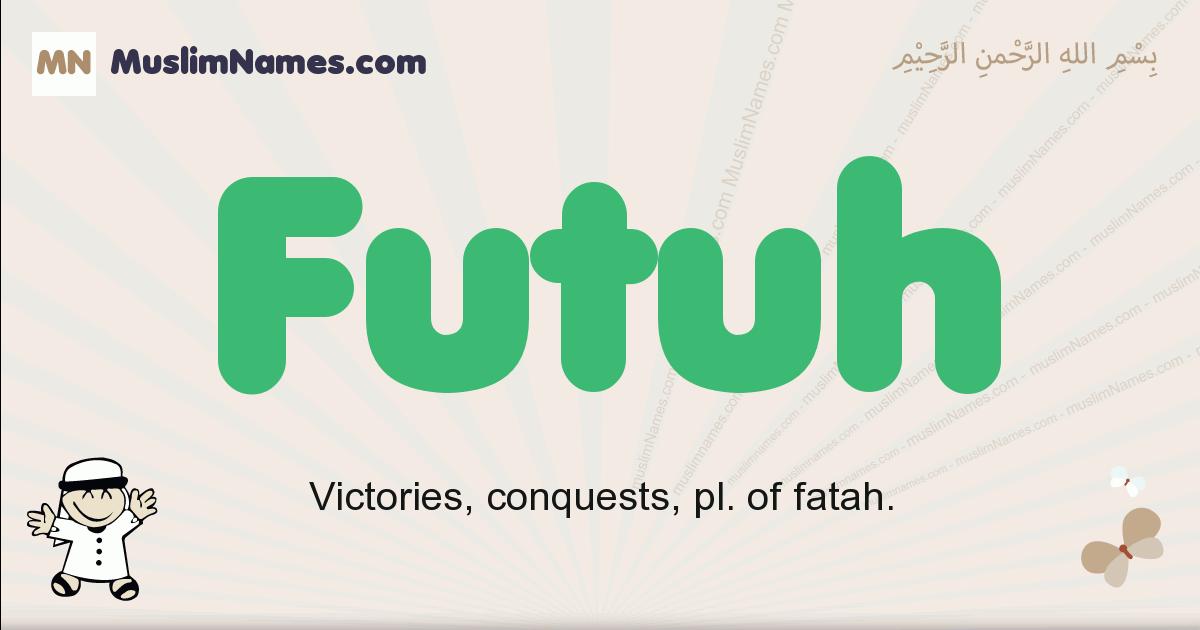 futuh muslim boys name and meaning, islamic boys name futuh