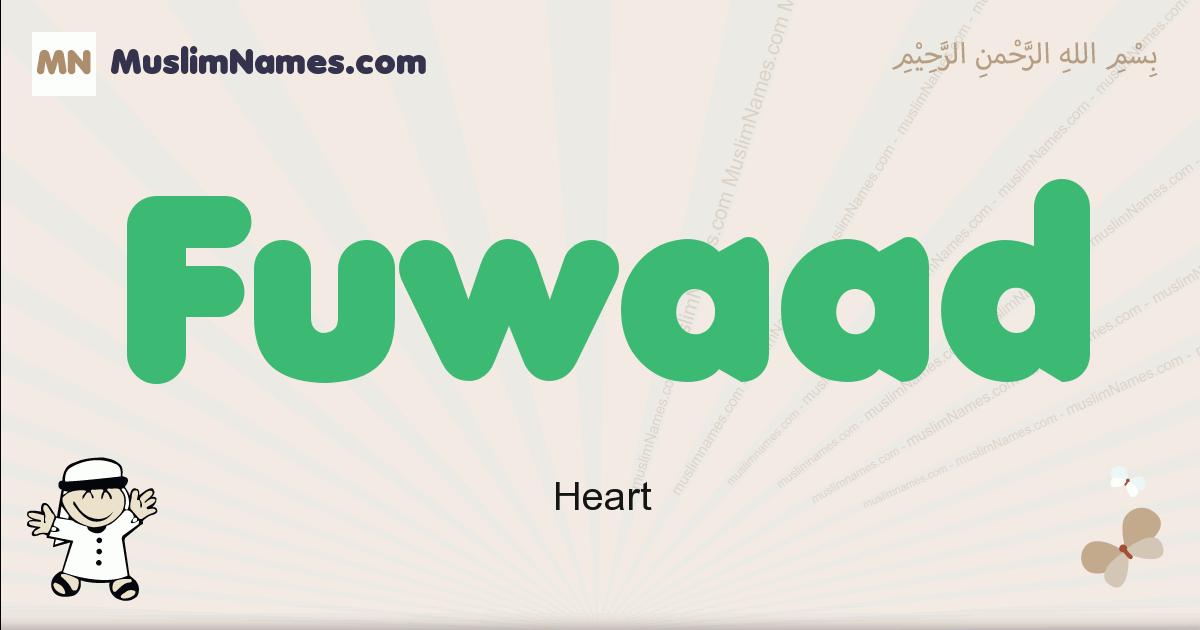 Fuwaad muslim boys name and meaning, islamic boys name Fuwaad