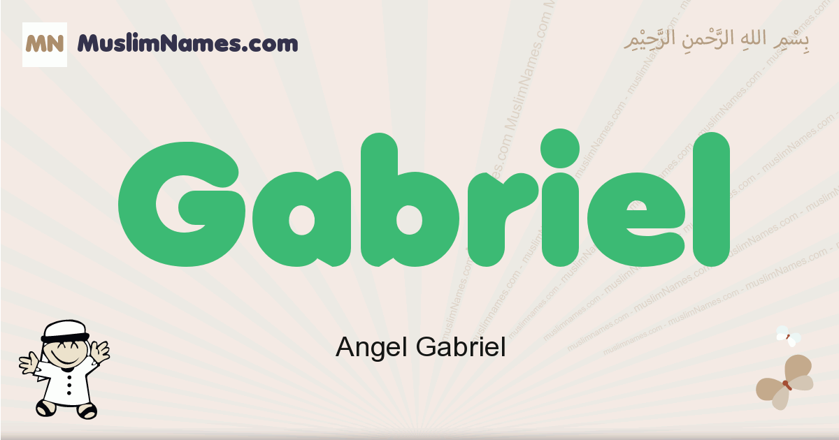 Gabriel muslim boys name and meaning, islamic boys name Gabriel