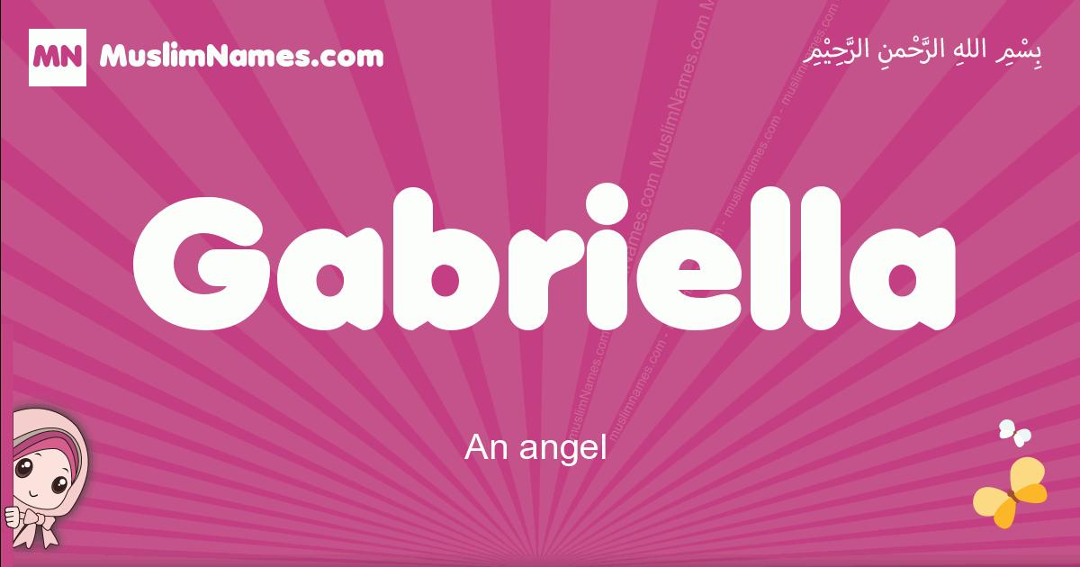 gabriella arabic girls name and meaning, muslim girl name gabriella