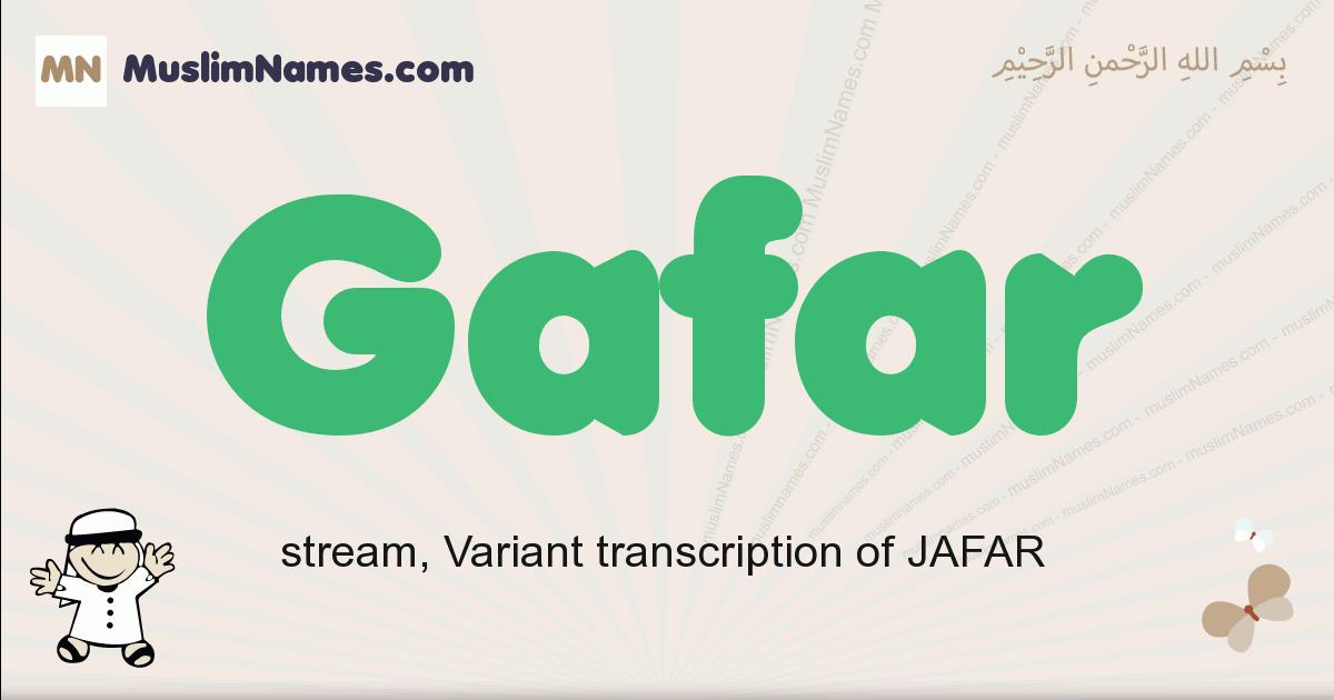 Gafar muslim boys name and meaning, islamic boys name Gafar