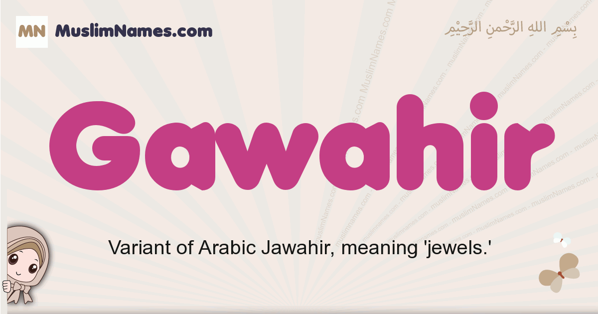 Gawahir muslim girls name and meaning, islamic girls name Gawahir