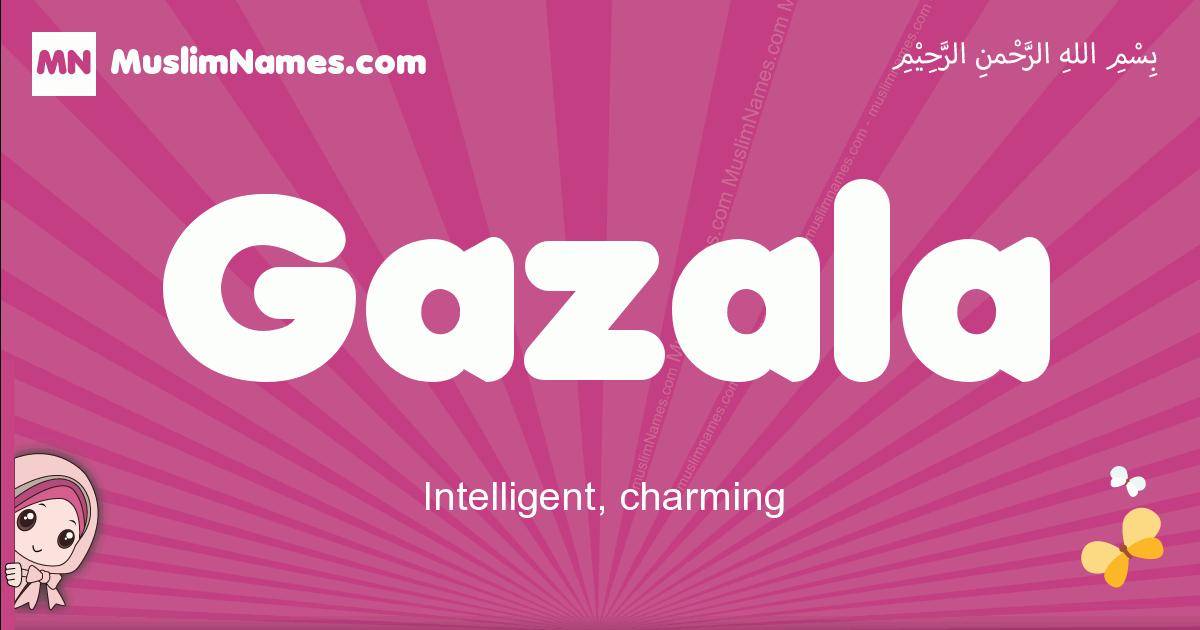 gazala arabic girls name and meaning, muslim girl name gazala