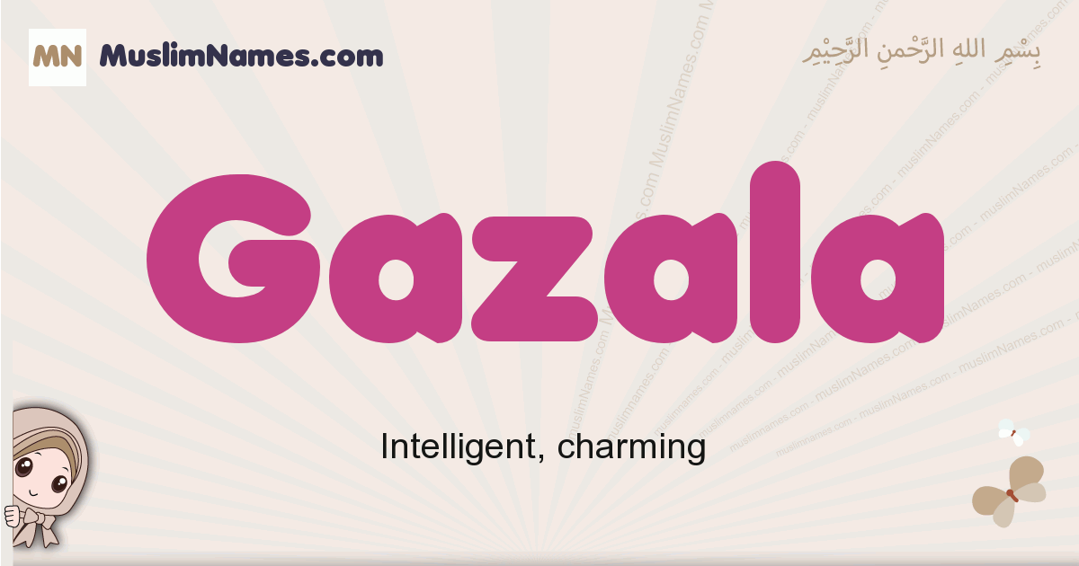 Gazala muslim girls name and meaning, islamic girls name Gazala