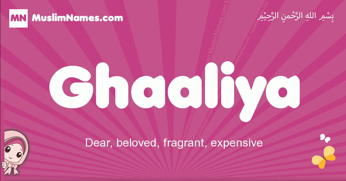 ghaaliya arabic girls name and meaning, muslim girl name ghaaliya