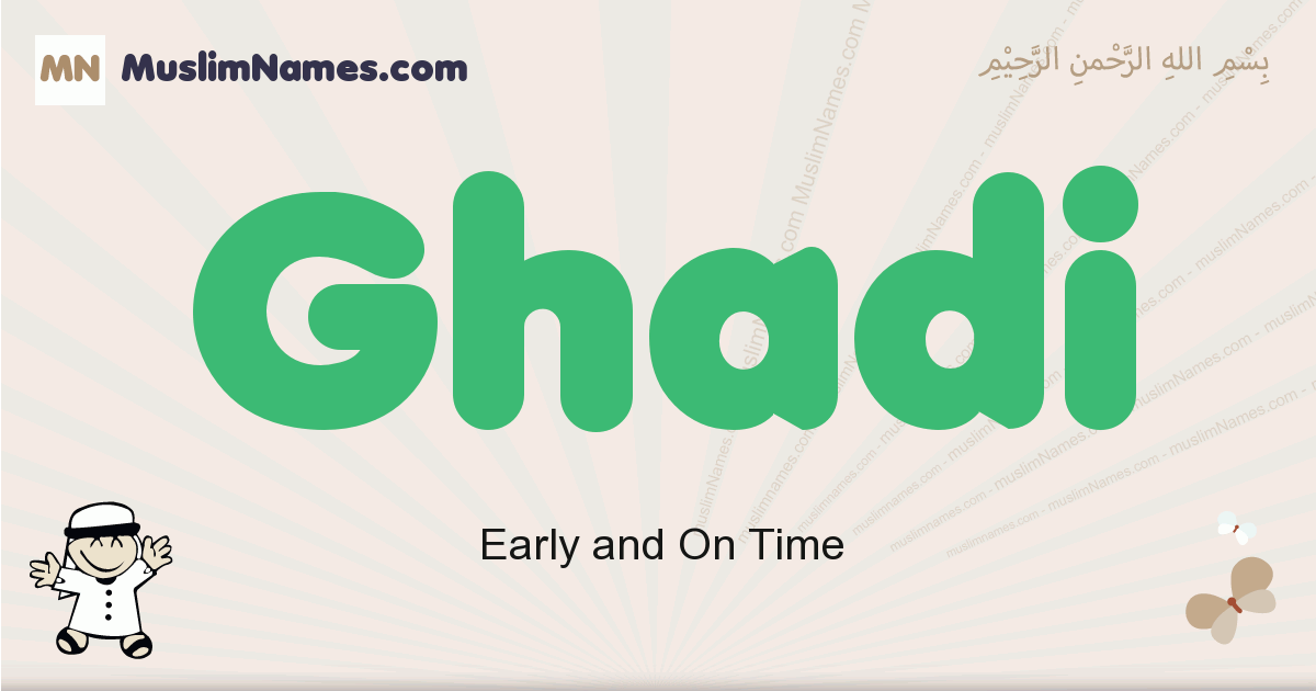 ghadi muslim boys name and meaning, islamic boys name ghadi