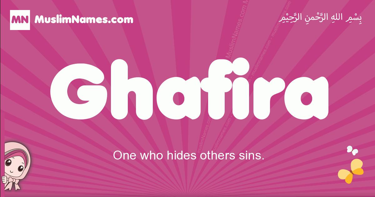 ghafira arabic girls name and meaning, muslim girl name ghafira