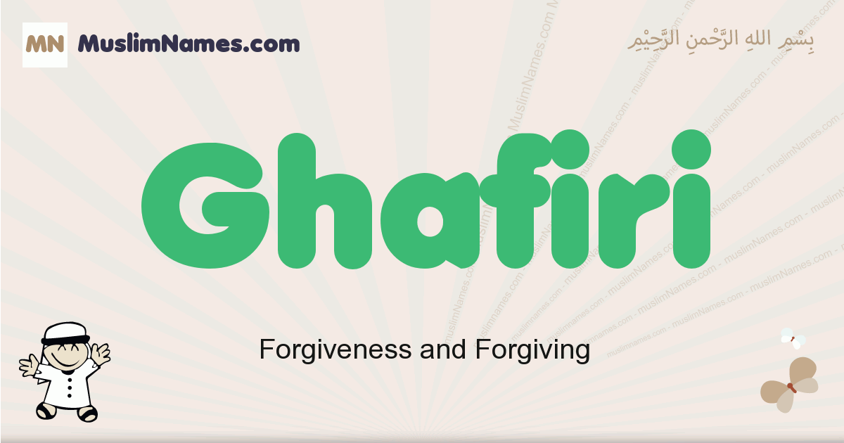 Ghafiri muslim boys name and meaning, islamic boys name Ghafiri
