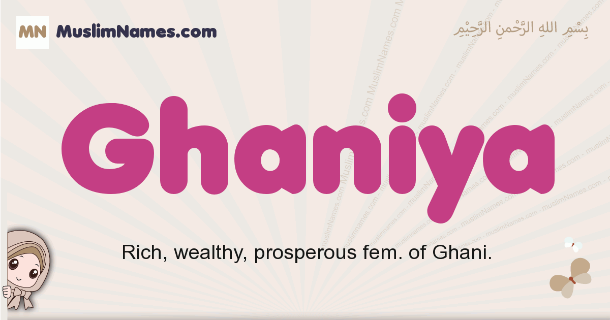 Ghaniya muslim girls name and meaning, islamic girls name Ghaniya