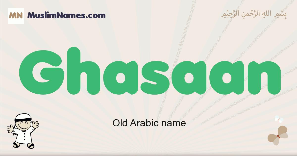 ghasaan muslim boys name and meaning, islamic boys name ghasaan