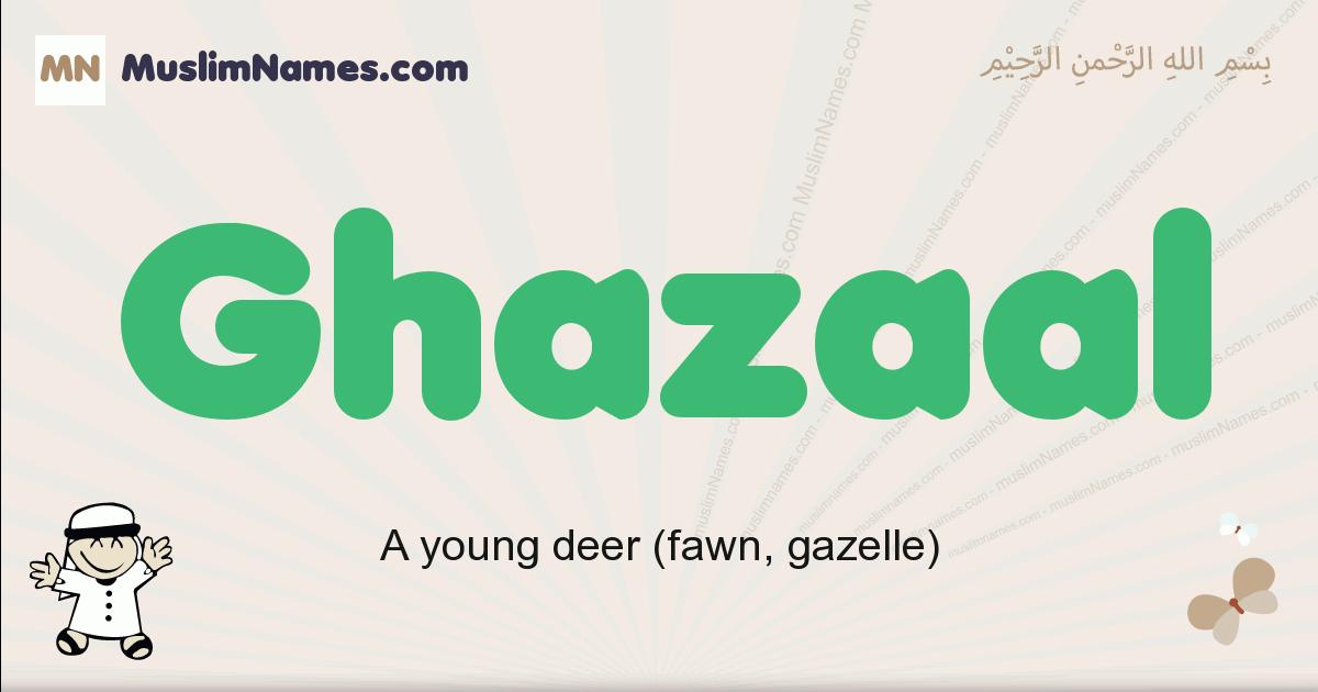 Ghazaal muslim boys name and meaning, islamic boys name Ghazaal