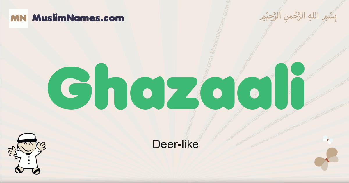 Ghazaali muslim boys name and meaning, islamic boys name Ghazaali