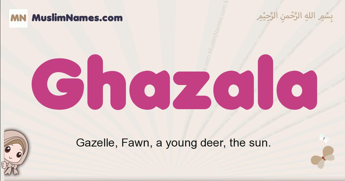 Ghazala muslim girls name and meaning, islamic girls name Ghazala