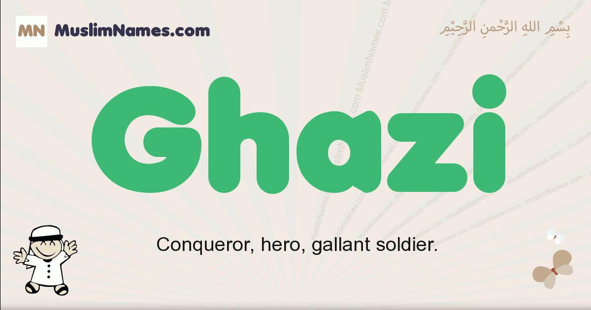 Ghazi muslim boys name and meaning, islamic boys name Ghazi