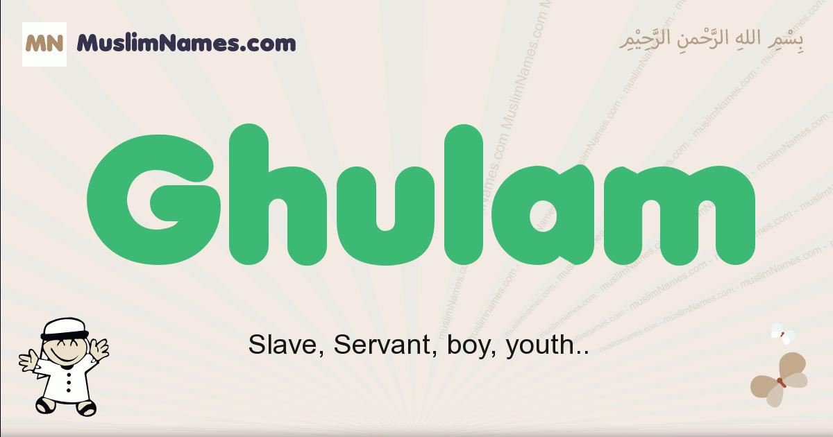 Ghulam muslim boys name and meaning, islamic boys name Ghulam