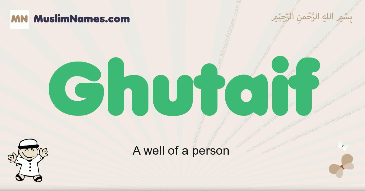 Ghutaif muslim boys name and meaning, islamic boys name Ghutaif