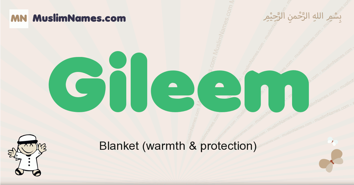 Gileem muslim boys name and meaning, islamic boys name Gileem