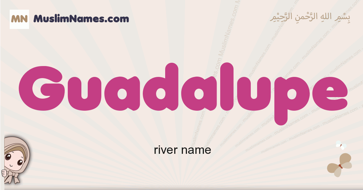 Guadalupe muslim girls name and meaning, islamic girls name Guadalupe