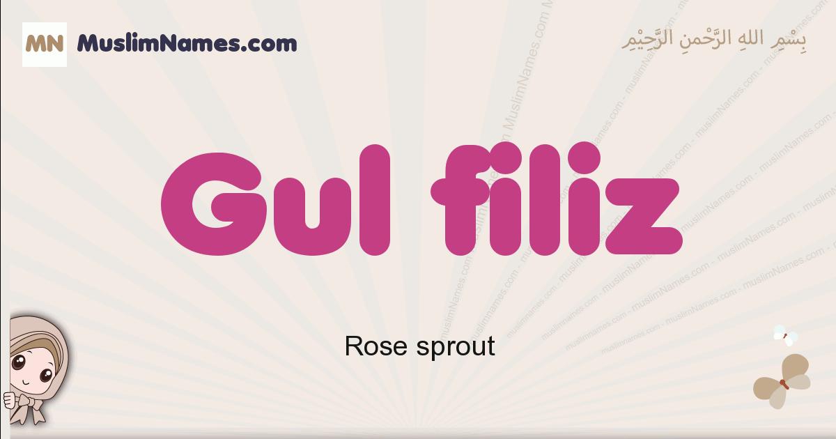 Gul Filiz muslim girls name and meaning, islamic girls name Gul Filiz