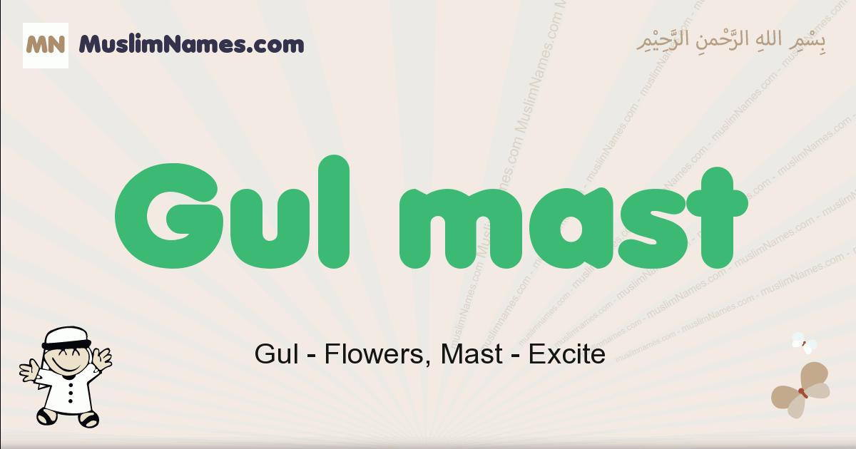 Gul Mast muslim boys name and meaning, islamic boys name Gul Mast