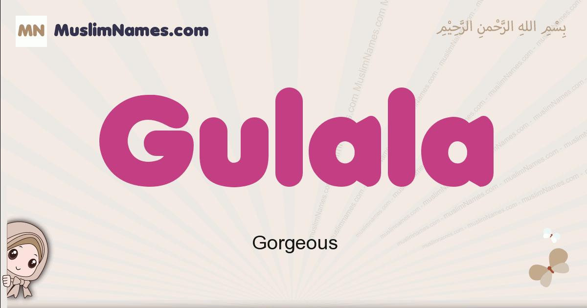 Gulala muslim girls name and meaning, islamic girls name Gulala