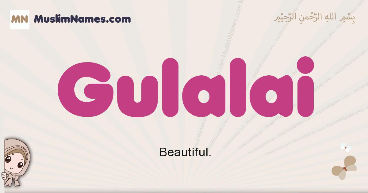 Gulalai muslim girls name and meaning, islamic girls name Gulalai