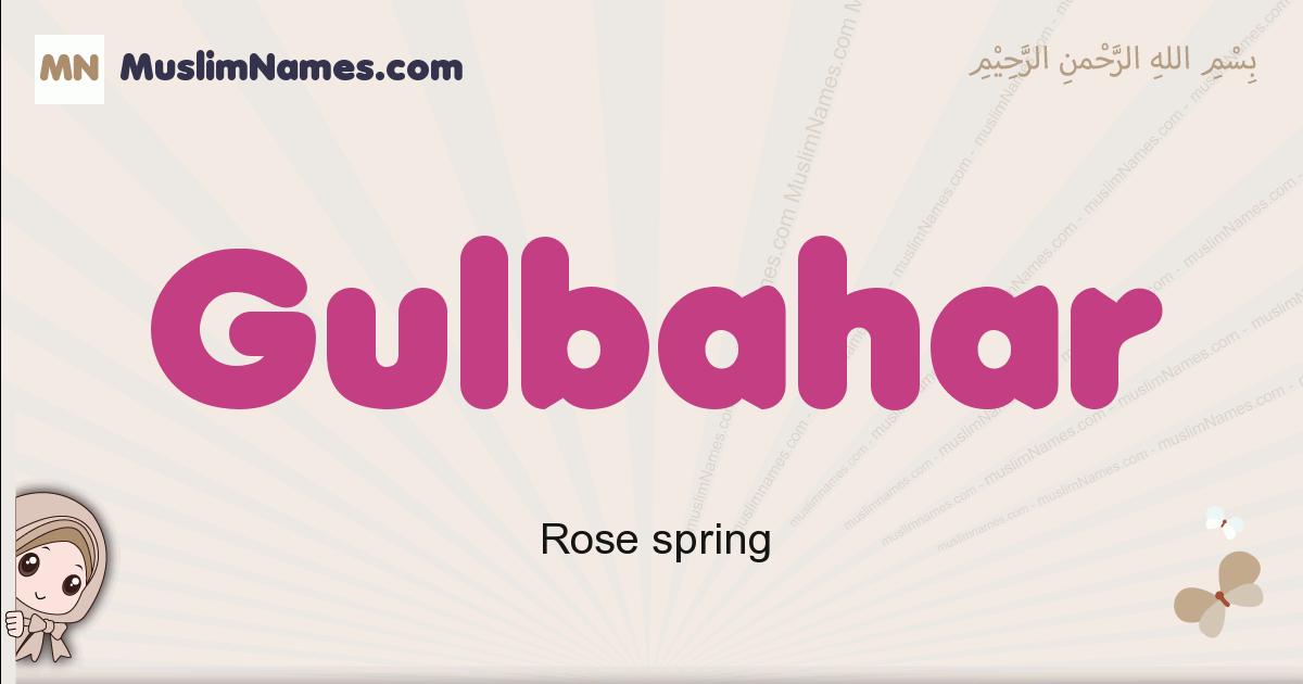 Gulbahar muslim girls name and meaning, islamic girls name Gulbahar