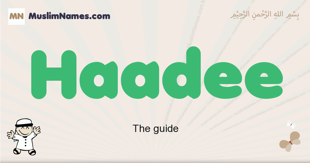 Haadee muslim boys name and meaning, islamic boys name Haadee