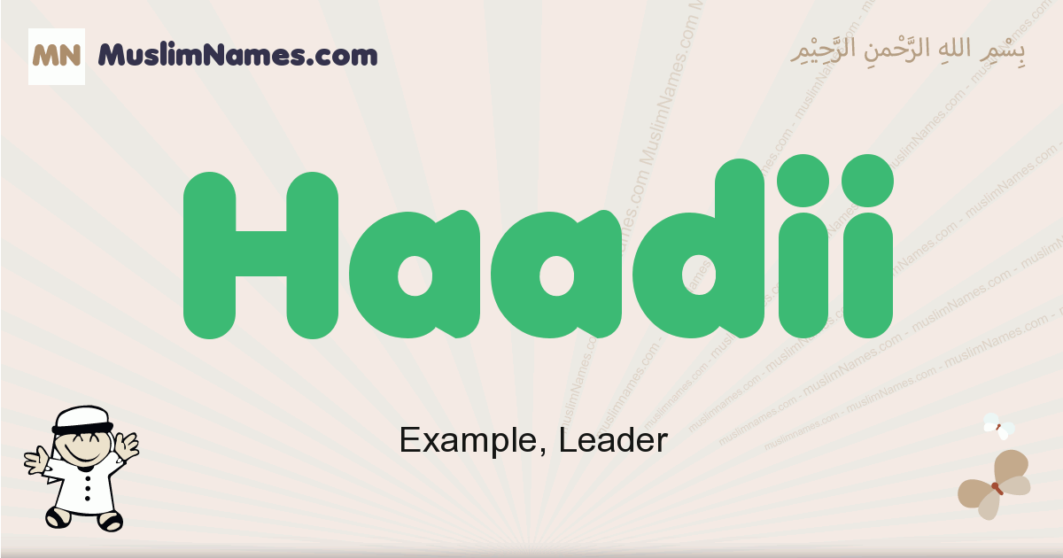 Haadii muslim boys name and meaning, islamic boys name Haadii