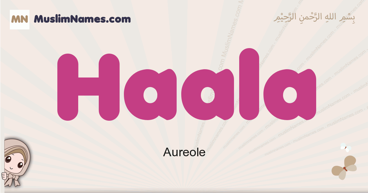 Haala muslim girls name and meaning, islamic girls name Haala