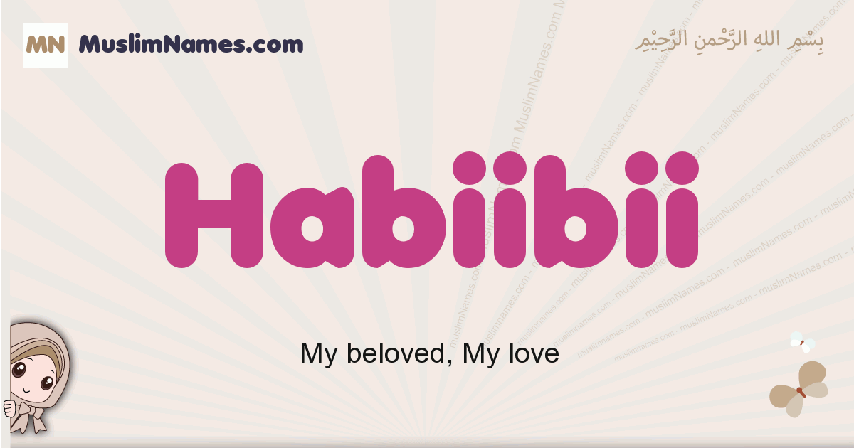 Habiibii muslim girls name and meaning, islamic girls name Habiibii
