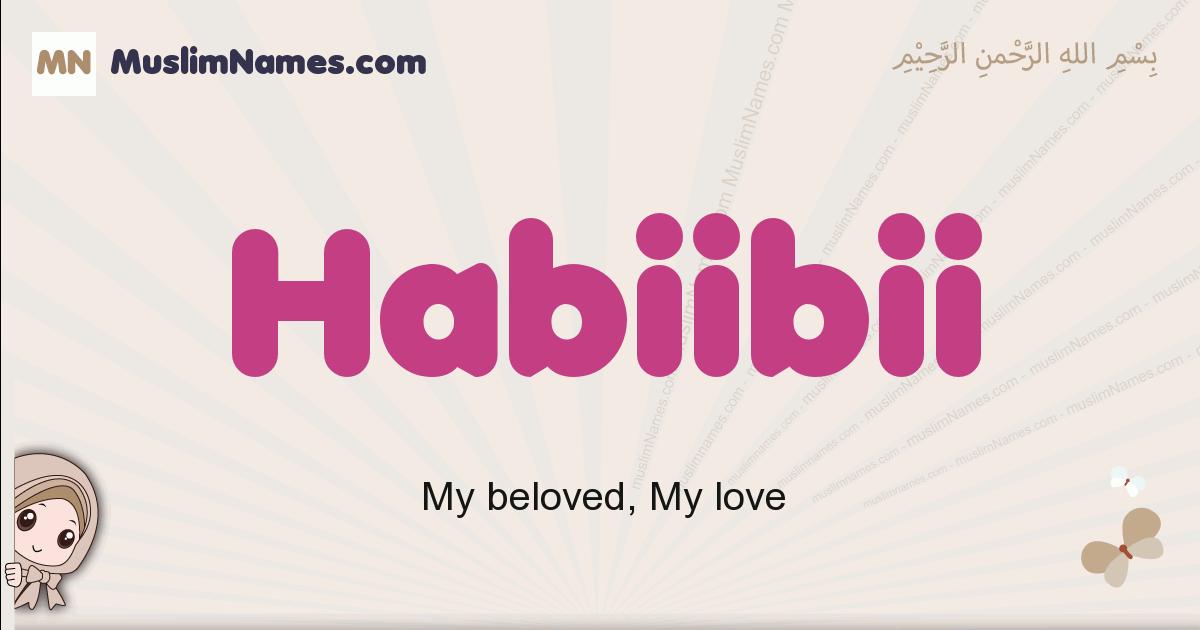 Habiibii muslim girls name and meaning, islamic girls name Habiibii