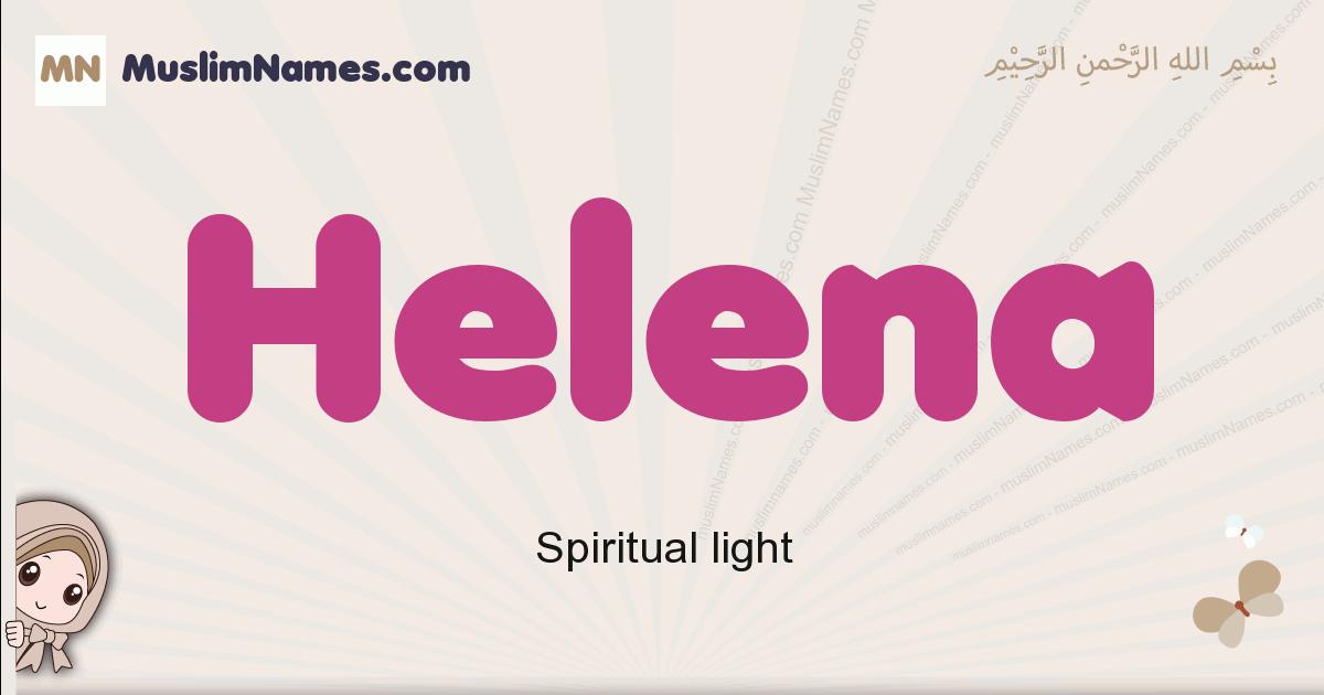 Helena muslim girls name and meaning, islamic girls name Helena