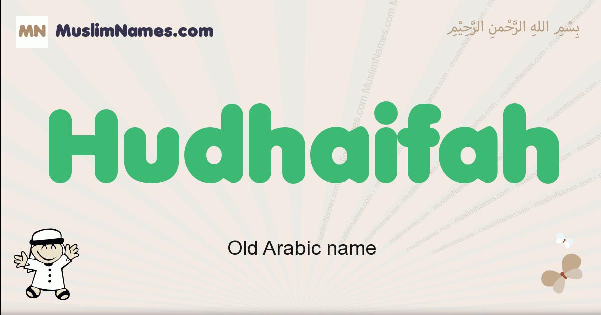 Hudhaifah muslim boys name and meaning, islamic boys name Hudhaifah