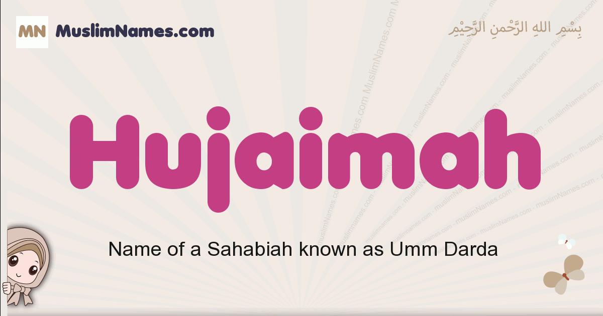 Hujaimah muslim girls name and meaning, islamic girls name Hujaimah