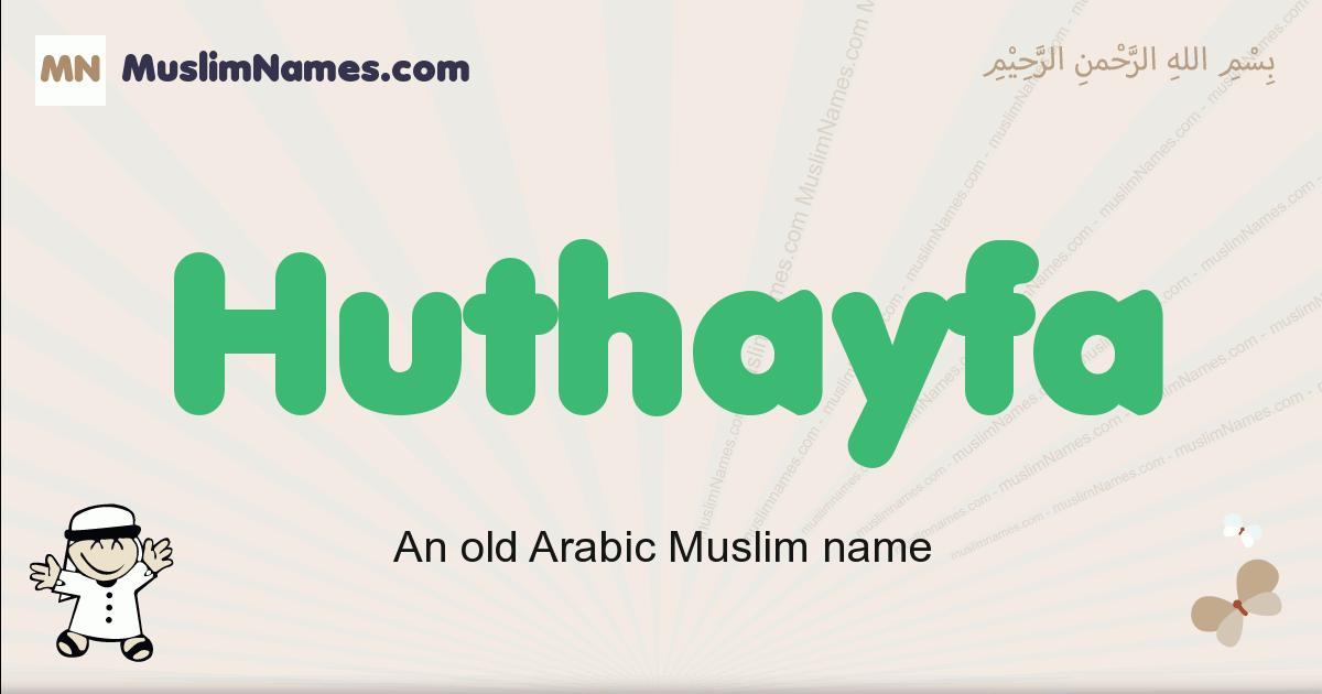 Huthayfa muslim boys name and meaning, islamic boys name Huthayfa