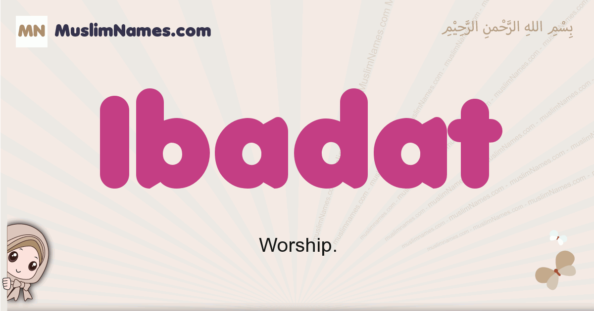 Ibadat muslim girls name and meaning, islamic girls name Ibadat