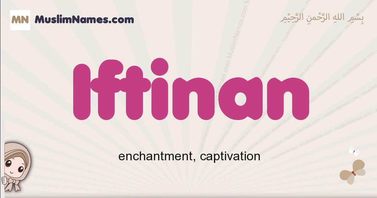Iftinan muslim girls name and meaning, islamic girls name Iftinan