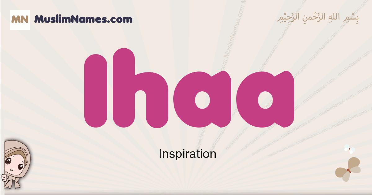 Ihaa muslim girls name and meaning, islamic girls name Ihaa