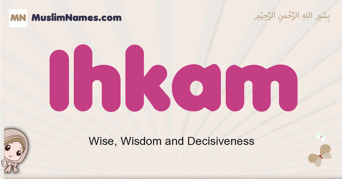 Ihkam muslim girls name and meaning, islamic girls name Ihkam