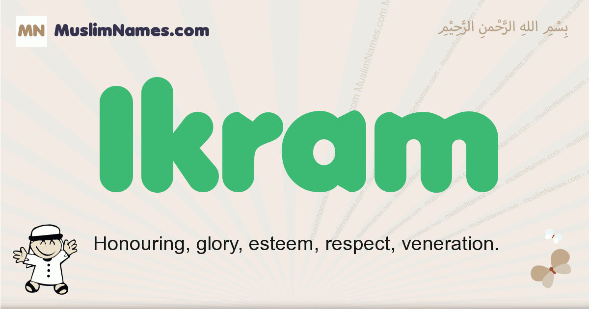 Ikram muslim boys name and meaning, islamic boys name Ikram