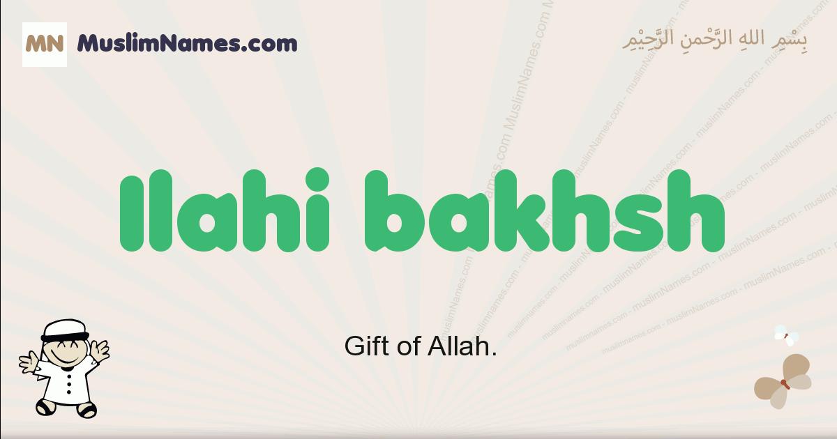 Ilahi Bakhsh muslim boys name and meaning, islamic boys name Ilahi Bakhsh