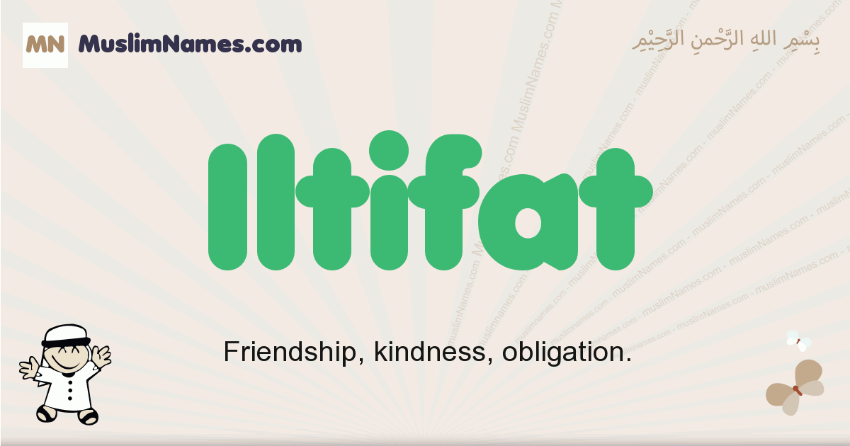 Iltifat muslim boys name and meaning, islamic boys name Iltifat