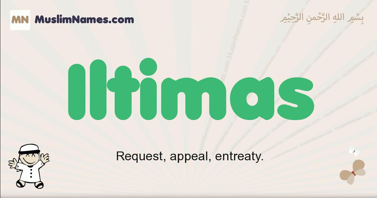 Iltimas muslim boys name and meaning, islamic boys name Iltimas