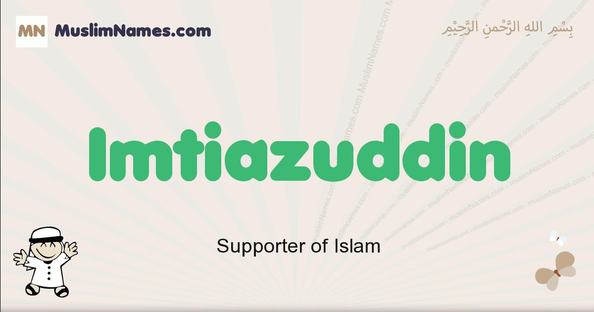 Imtiazuddin muslim boys name and meaning, islamic boys name Imtiazuddin