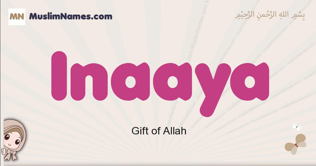 Inaaya muslim girls name and meaning, islamic girls name Inaaya