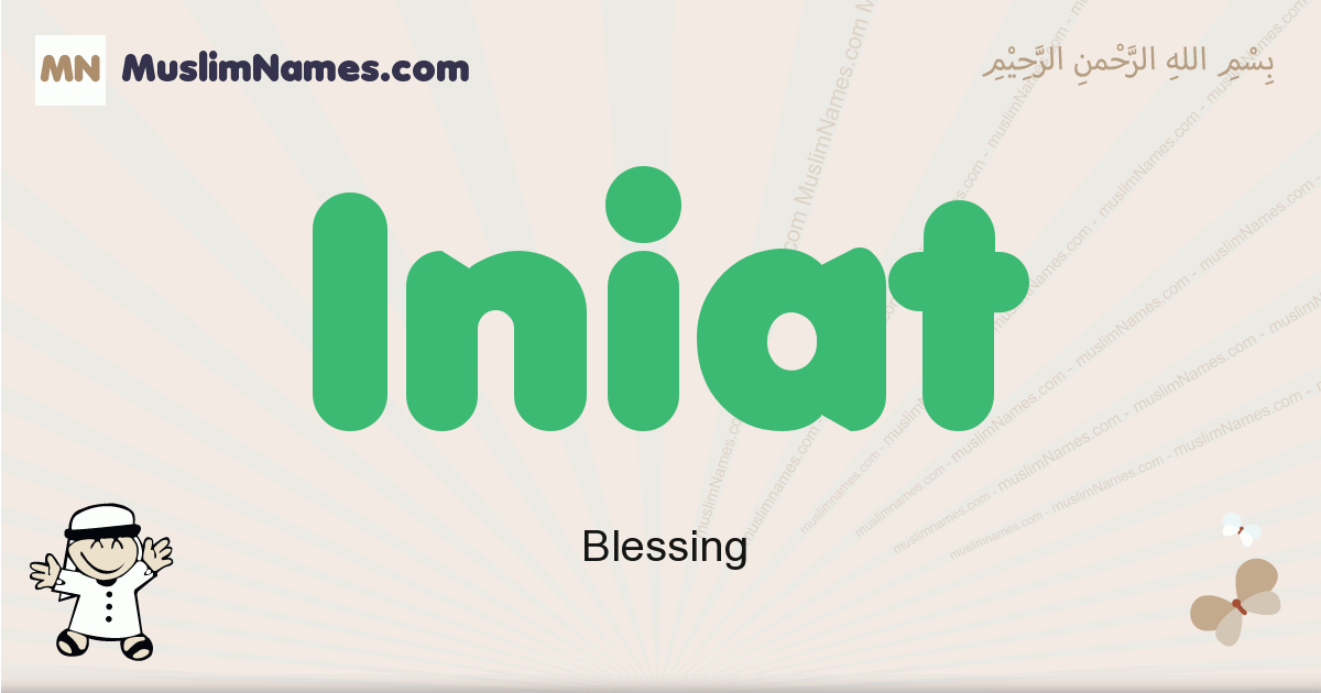 Iniat muslim boys name and meaning, islamic boys name Iniat