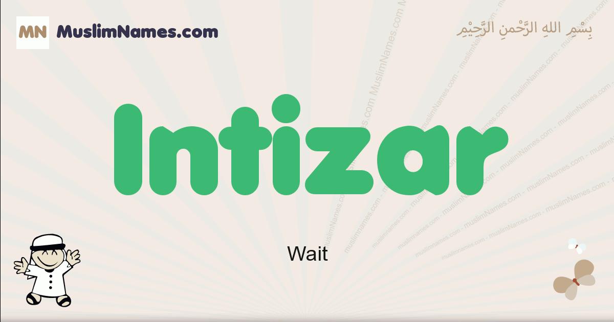 Intizar muslim boys name and meaning, islamic boys name Intizar