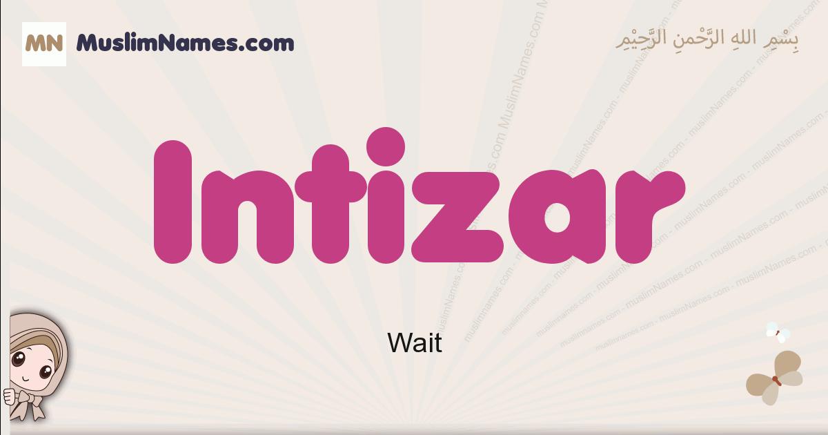 intizar muslim girls name and meaning, islamic girls name intizar